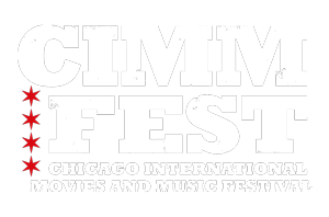 CIMMfest  – The Chicago International Movies & Music Festival