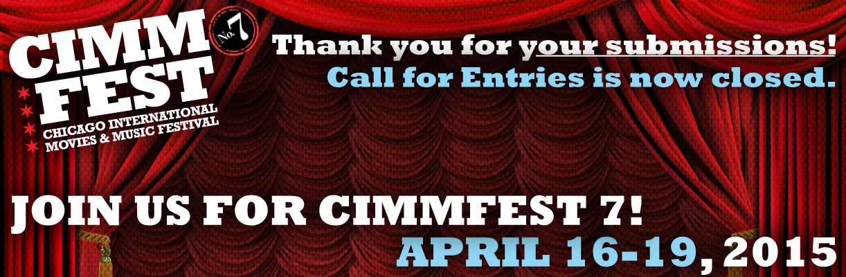 cimmfest-7-2015-april-16th-19th-the-chicago-international-movies-and-music-festival-cimmfest-call-for-entries-closed