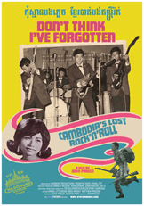 CIMMfest 7 – 2015 – Don't Think I've Forgotten: Cambodia's Lost Rock and Roll – The Chicago International Movies & Music Festival