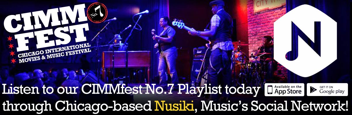 nusiki-cimmfest-7-2015-april-16th-19th-the-chicago-international-movies-and-music-festival-cimmfest-call-for-entries-closed