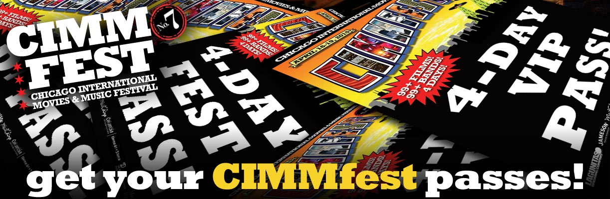 passes-cimmfest-7-2015-april-16th-19th-the-chicago-international-movies-and-music-festival-cimmfest-call-for-entries-closed