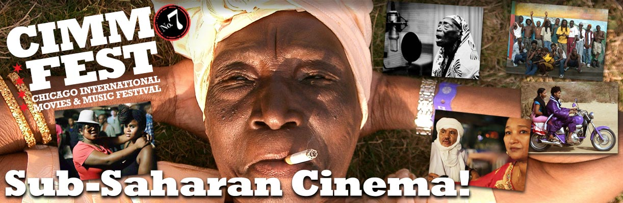 sub-saharan-cinema-cimmfest-7-2015-april-16th-19th-the-chicago-international-movies-and-music-festival-cimmfest-call-for-entries-closed