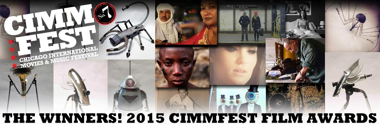 winners-film-awards-cimmfest-7-2015-april-16th-19th-the-chicago-international-movies-and-music-festival-cimmfest-call-for-entries-closed