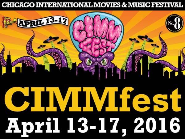 CIMMfest 8 - 2016 - The Chicago International Movies & Music Festival